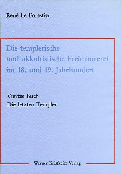 Die templerische und okultische Freimaurerei im 18. und 19. Jahrhundert